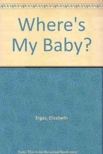 Where's My Baby?: Ergas, Elizabeth
