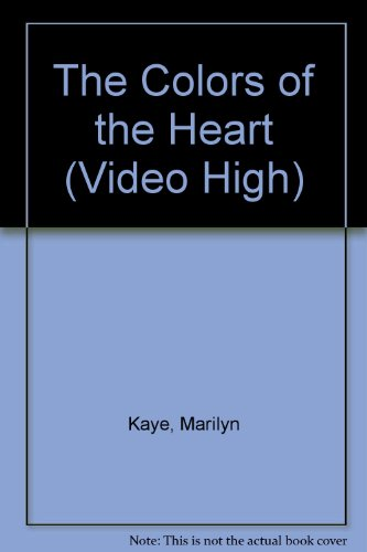 The Colors of the Heart (Video High): Kaye, Marilyn