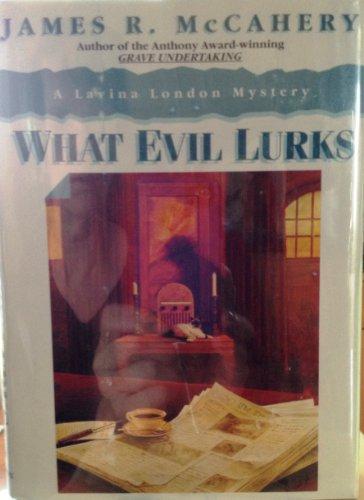 What Evil Lurks: McCahery, James R.