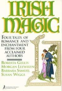 Irish Magic: Four Tales of Romance and: Gellis, Roberta; Llywelyn,