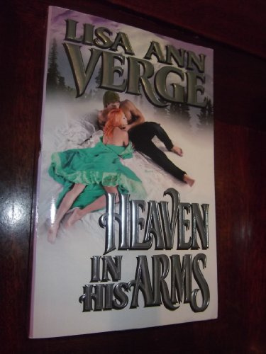 Heaven in His Arms (0821748963) by Lisa Ann Verge