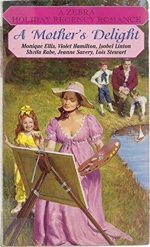 A Mother's Delight : Lady Charlotte Contrives;: Ellis, Monique; Hamilton,
