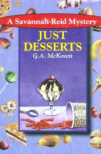 Just Desserts (A Savannah Reid Mystery): McKevett, G. A.