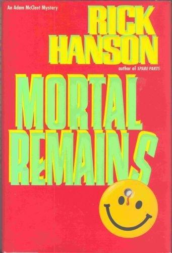 Mortal Remains: Hanson, Rick