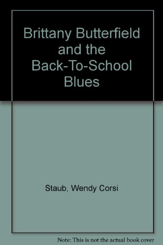 9780821750575: Brittany Butterfield and the Back-To-School Blues