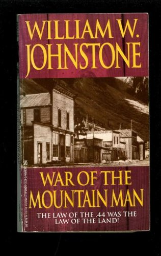 War of the Mountain Man: Johnstone, William W.