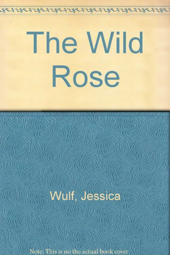 The Wild Rose: Wolf, Jessica
