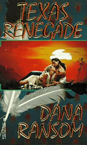 Texas Renegade (0821752677) by Dana Ransom