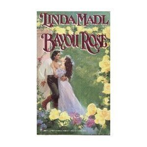 Bayou Rose: Madl, Linda