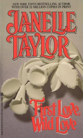 First Love, Wild Love (Western Wind, Book 1): Taylor, Janelle
