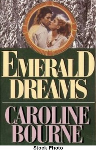 EMERALD DREAMS: Bourne, Caroline