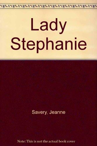 Lady Stephanie: Savery, Jeanne