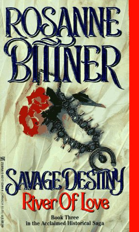 9780821753446: River Of Love (Savage Destiny)