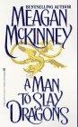 A Man To Slay Dragons: Meagan McKinney