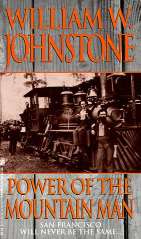 Power Of The Mountain Man (Zebra Books): Johnstone, William W.