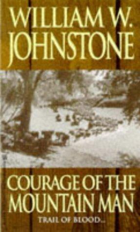 9780821753668: Courage Of The Mountain Man (The Last Mountain Man)