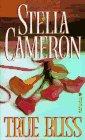 True Bliss: Cameron, Stella