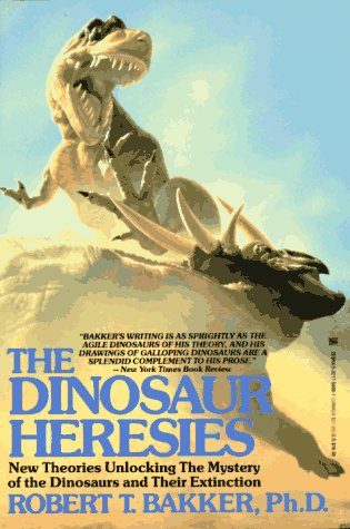 9780821756089: The Dinosaur Heresies: New Theories Unlocking the Mystery of the Dinosaurs and Their Extinction
