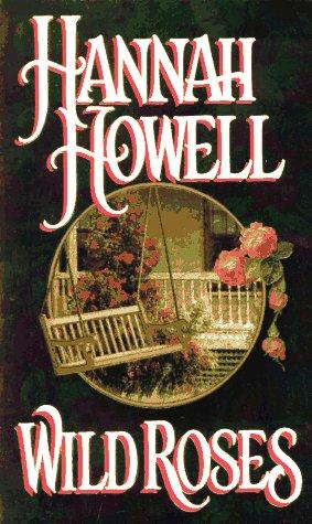 Wild Roses: Hannah Howell