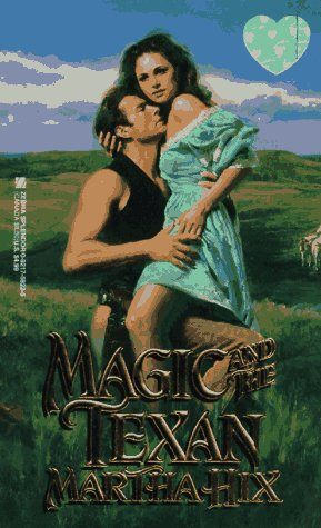 Magic And The Texan (Zebra Splendour Historical Romance) (0821758225) by Martha Hix