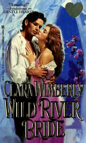 Wild River Bride (Lovegram Romance) (0821758985) by Clara Wimberly
