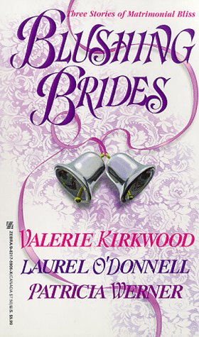 Blushing Brides: O'Donnell, Laurel; Kirkwood,