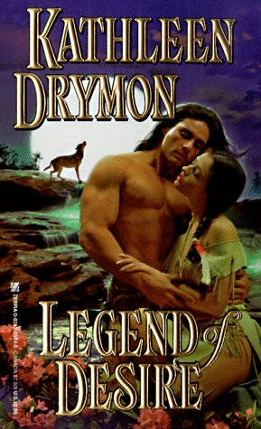 Legend of Desire (0821759248) by Kathleen Drymon