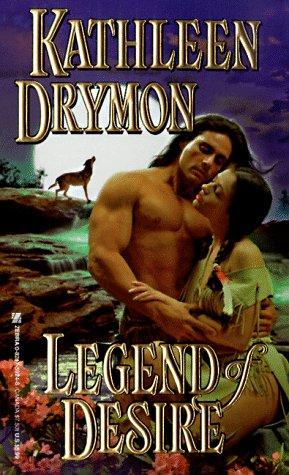 Legend of Desire (9780821759240) by Drymon, Kathleen