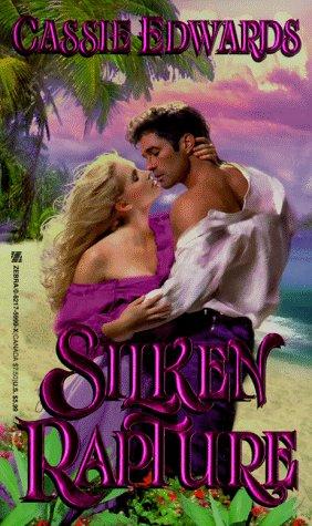 Silken Rapture (Zebra Historical Romance): Edwards, Cassie