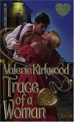 Trace of a Woman (Zebra Splendor Historical: Valerie Kirkwood