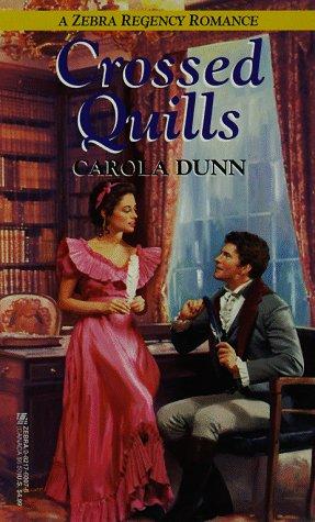 Crossed Quills (Zebra Regency Romance): Dunn, Carola