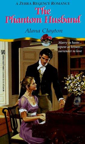 The Phantom Husband (Zebra Regency Romance): Clayton, Alana