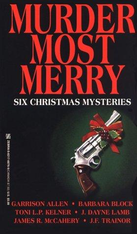 Murder Most Merry: Six Christmas Mysteries: Garrison Allen, Barbara