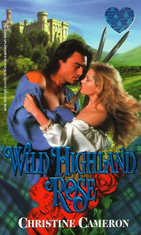 Wild Highland Rose (Zebra Splendor Historical Romances): Cameron, Christine