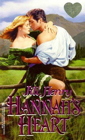 Hannah's Heart (Zebra Splendor Historical Romances): Jill Henry