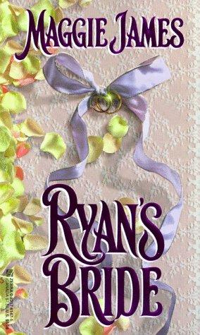 Ryan's Bride: James, Maggie; Hagan, Patricia