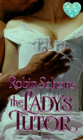 The Lady's Tutor (Zebra Splendor Historical Romance) (0821762885) by Robin Schone