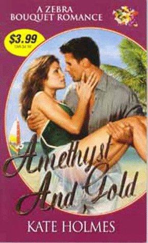 9780821762950: Amethyst and Gold (Zebra Bouquet Romances)