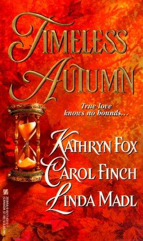 Timeless Autumn: Carol Finch, Linda