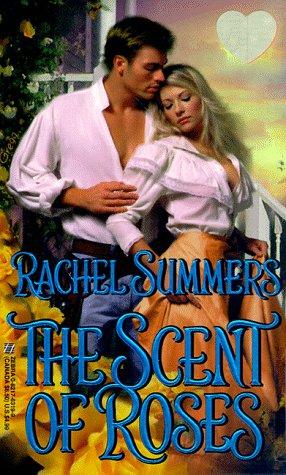 The Scent Of Roses (Zebra Splendor Historical: Summers, Rachel