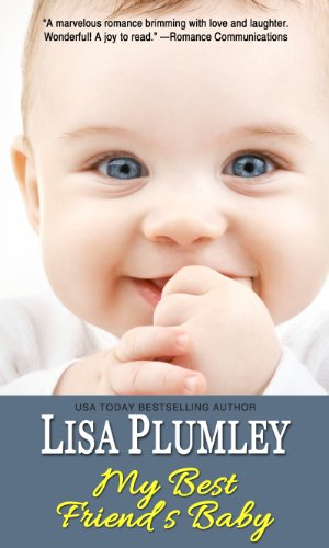 My Best Friend's Baby: Lisa Plumley