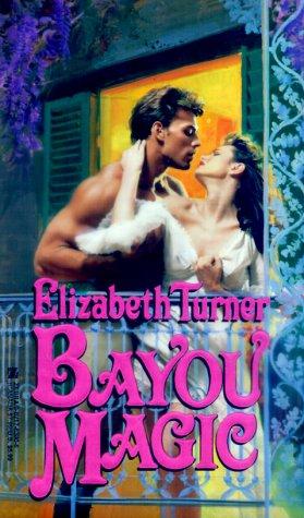 Bayou Magic: Turner, Elizabeth