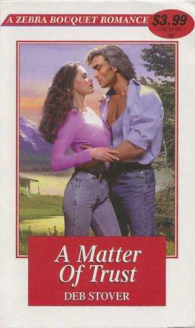 9780821764602: A Matter Of Trust (Zebra Bouquet Romances)