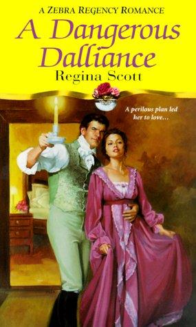 A Dangerous Dalliance (Zebra Regency Romance): Scott, Regina