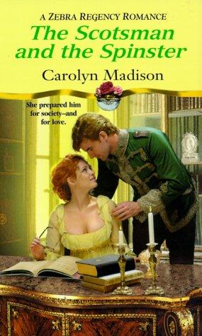 9780821766545: The Scotsman and the Spinster (Zebra Regency Romance)