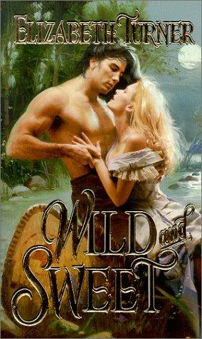9780821766958: Wild And Sweet (Zebra Historical Romance)