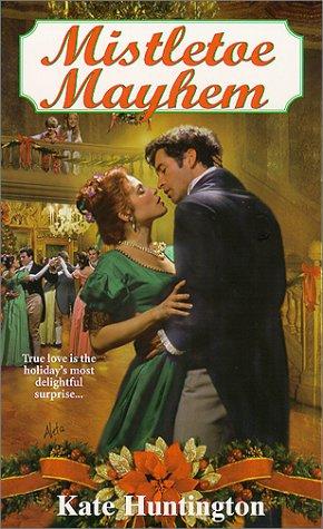 Mistletoe Mayhem (Regency Romance) (0821767399) by Kate Huntington