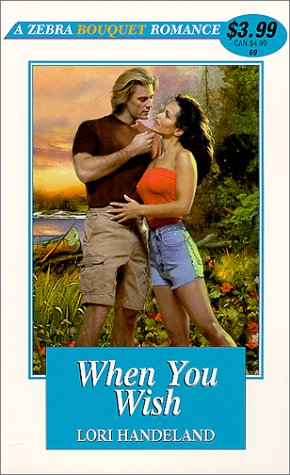 When You Wish (Zebra Bouquet Romances): Handeland, Lori