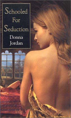 Schooled for Seduction: Jordan, Donna