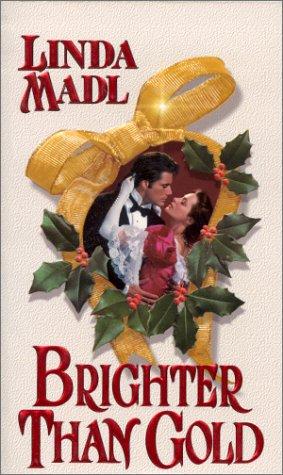 Brighter Than Gold (Zebra Historical Romance): Linda Madl
